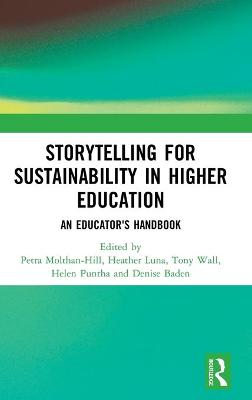 Storytelling for Sustainability in Higher Education: An Educator's Handbook book