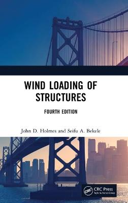 Wind Loading of Structures by John D. Holmes