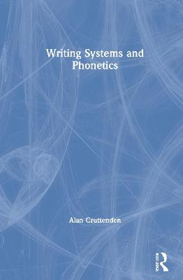 Writing Systems and Phonetics by Alan Cruttenden