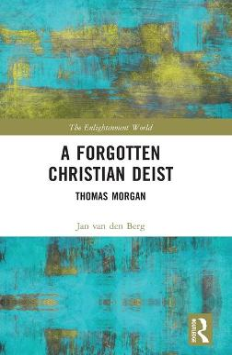 A Forgotten Christian Deist: Thomas Morgan book