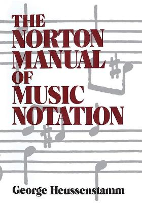 Norton Manual of Music Notation by George Heussenstamm