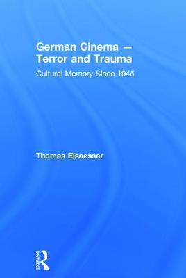 German Cinema - Terror and Trauma by Thomas Elsaesser
