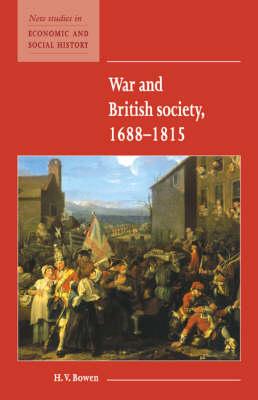 War and British Society 1688-1815 by H. V. Bowen