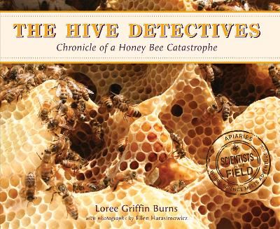 Hive Detectives: Chronicle of a Honey Bee Catastrophe by Loree,Griffin Burns