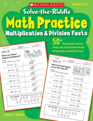 Solve-The-Riddle Math Practice, Grades 2-4 by Liane Onish