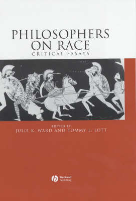 Philosophers on Race by Julie K. Ward