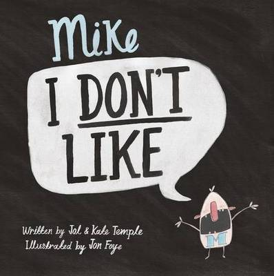 Mike I Don't Like by Jol Temple