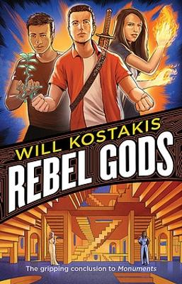 Rebel Gods: Monuments Book 2 by Will Kostakis
