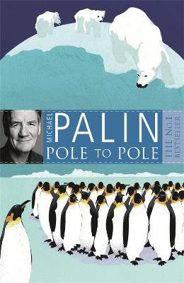 Pole To Pole by Michael Palin