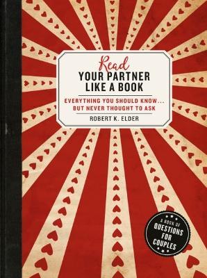 Read Your Partner Like A Book by Robert K. Elder