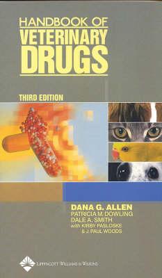 Handbook of Veterinary Drugs by Dana G. Allen