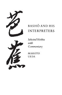 Basho and His Interpreters by Makoto Ueda