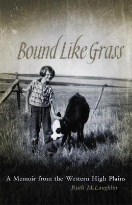 Bound Like Grass by Ruth McLaughlin