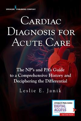 Cardiac Diagnosis for Acute Care by Leslie Janik