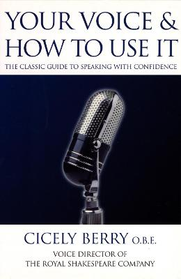 Your Voice and How to Use it by Cicely Berry