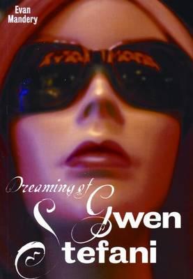 Dreaming Of Gwen Stefani by Evan J. Mandery