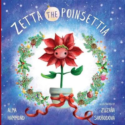 Zetta the Poinsettia by Alma Hammond
