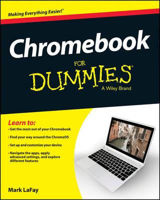 Chromebook For Dummies by Mark LaFay