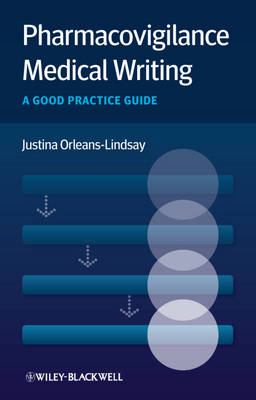 Pharmacovigilance Medical Writing by Justina Orleans-Lindsay
