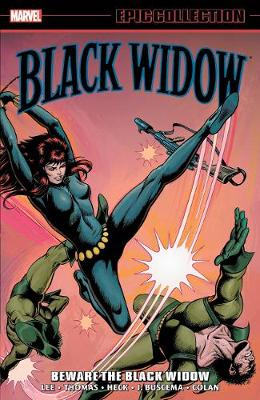 Black Widow Epic Collection: Beware The Black Widow by Stan Lee