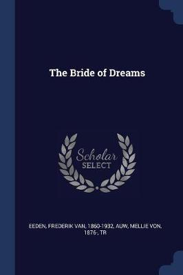 The Bride of Dreams by Frederik Van Eeden
