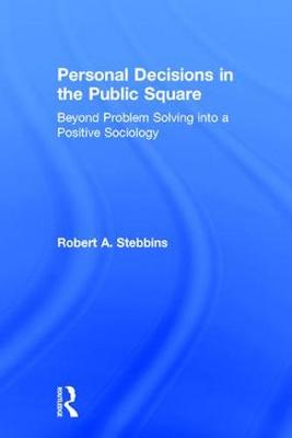 Personal Decisions in the Public Square by Robert A. Stebbins