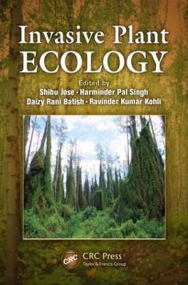 Invasive Plant Ecology by Shibu Jose