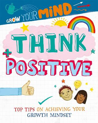 Grow Your Mind: Think Positive by Alice Harman