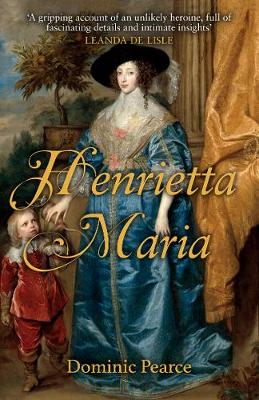 Henrietta Maria by Dominic Pearce