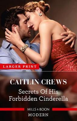 Secrets of His Forbidden Cinderella by Caitlin Crews