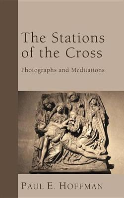 Stations of the Cross by Paul E. Hoffman