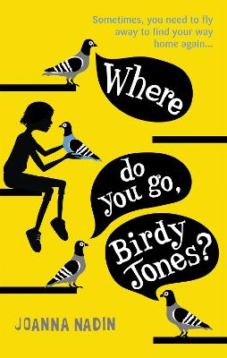 Where Do You Go, Birdy Jones? by Joanna Nadin