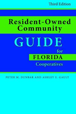 Resident-Owned Community Guide for Florida Cooperatives by Ashley E. Gault