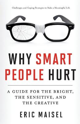 Why Smart People Hurt by Eric Maisel