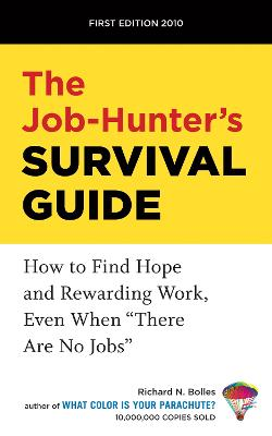 The Job Hunters Survival Guide Are No Jobs by Richard N. Bolles