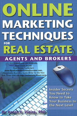 Online Marketing Techniques for Real Estate Agents & Brokers by Karen F. Vieira