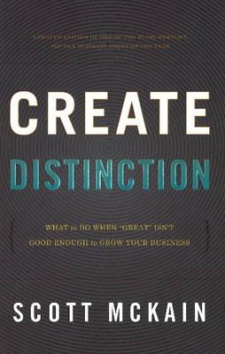 Create Distinction by Scott McKain