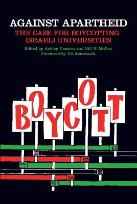 Against Apartheid by Bill V. Mullen