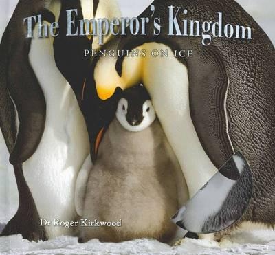 Emperor's Kingdom: Penguins On Ice book