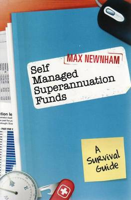 Self Managed Superannuation Funds by Max Newnham