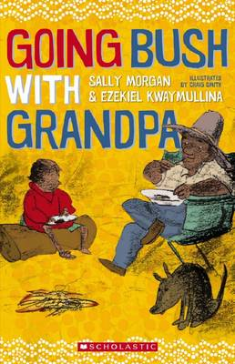Going Bush with Grandpa by Sally Morgan