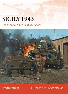 Sicily 1943 by Steven J. Zaloga