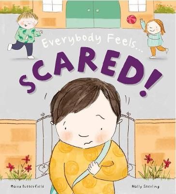 Everybody Feels Scared! by Holly Sterling