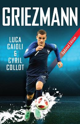 Griezmann: Updated Edition by Luca Caioli