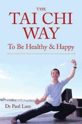 The Tai Chi Way by Dr Paul Lam