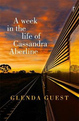 A Week in the Life of Cassandra Aberline by Glenda Guest