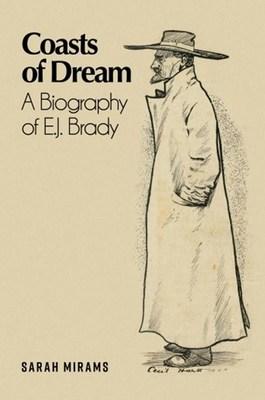 Coasts of Dream: A Biography of E.J. Brady book