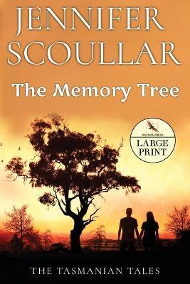 The Memory Tree - Large Print by Jennifer Scoullar