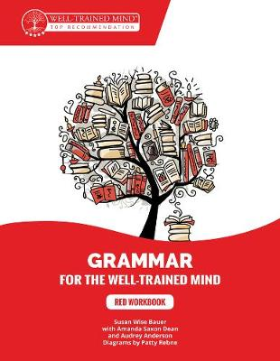 Grammar for the Well-Trained Mind: Red Workbook by Susan Wise Bauer