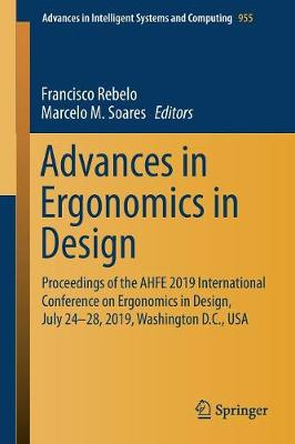 Advances in Ergonomics in Design: Proceedings of the AHFE 2019 International Conference on Ergonomics in Design, July 24-28, 2019, Washington D.C., USA by Marcelo M. Soares